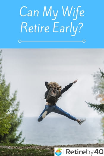 Can My Wife Retire Early?