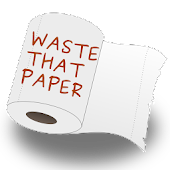 Waste That Paper!