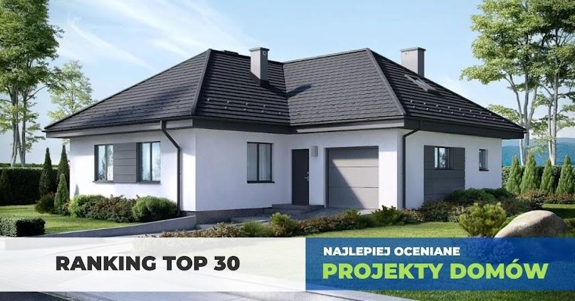 Ranking TOP30! Najlepiej oceniane projekty domów