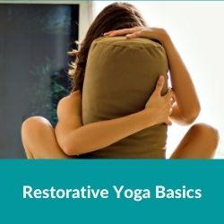 Restorative Yoga Grundlagen