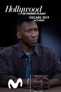 Hollywood en primer plano. Oscar 2019.  Episodio 2: Actores