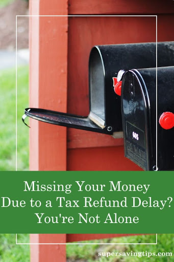 Missing Your Money Due to a Tax Refund Delay? You're Not Alone