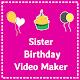 Sister birthday video maker APK