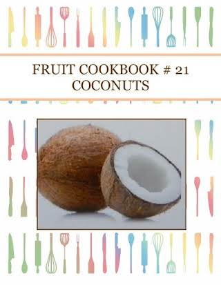 FRUIT COOKBOOK # 21 COCONUTS