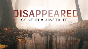 Disappeared: Gone in an Instant thumbnail