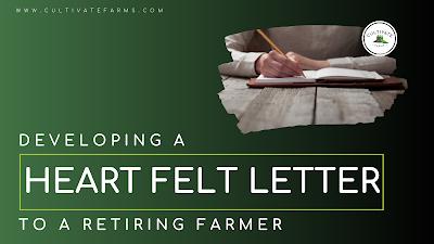 Developing a heart felt letter to a retiring farmer