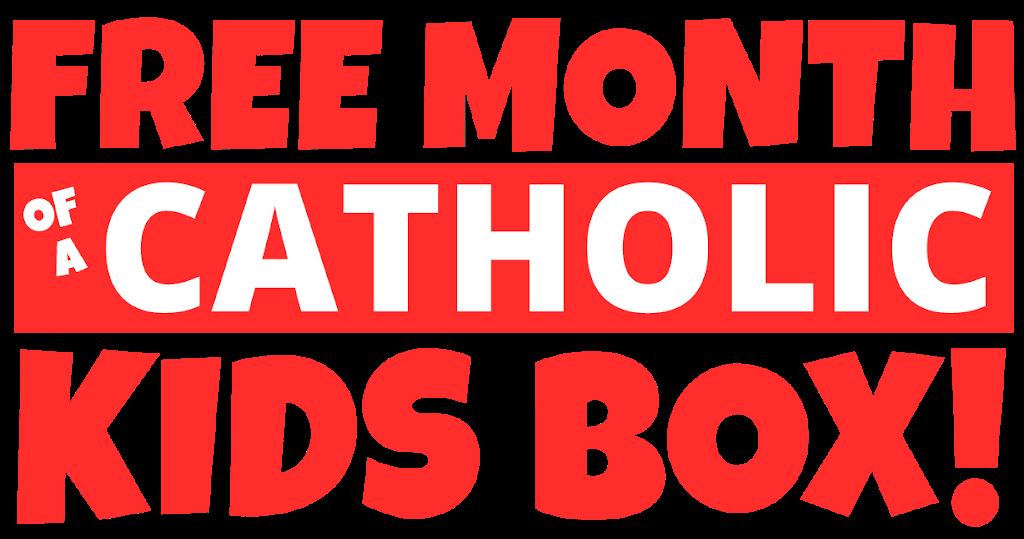 Free Month of a Catholic Kids Box!