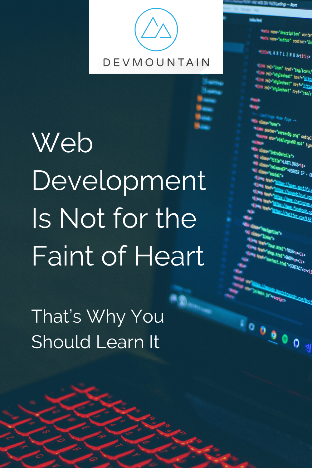 Web Development Is Not for the Faint of Heart, That's Why You Should Learn It