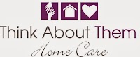 Think About Them Home Care