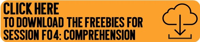 Click here to get the comprehension freebie files from Session #F04 emailed to you!