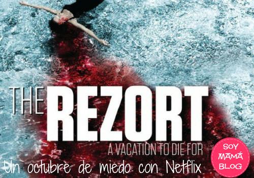 Un octubre de miedo con Netflix: The ReZort