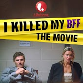 I Killed My BFF: The Movie