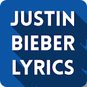 Justin Bieber Lyrics All Songs