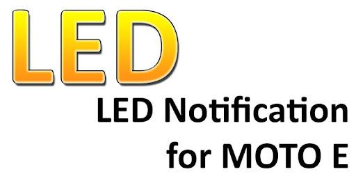 MOTO E LED Notification - Apps on Google Play