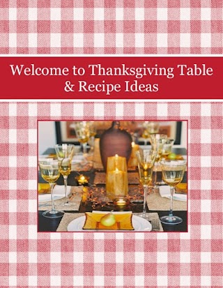 Welcome to Thanksgiving Table & Recipe Ideas