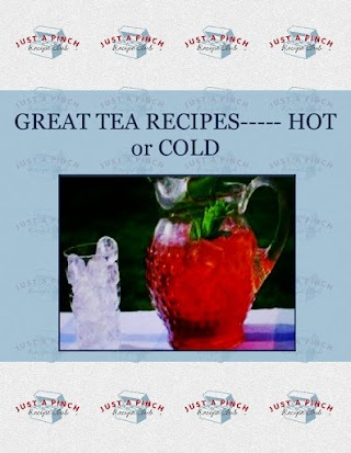 GREAT  TEA  RECIPES-----   HOT or COLD