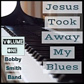 Jesus Took Away My Blues, Vol. 1