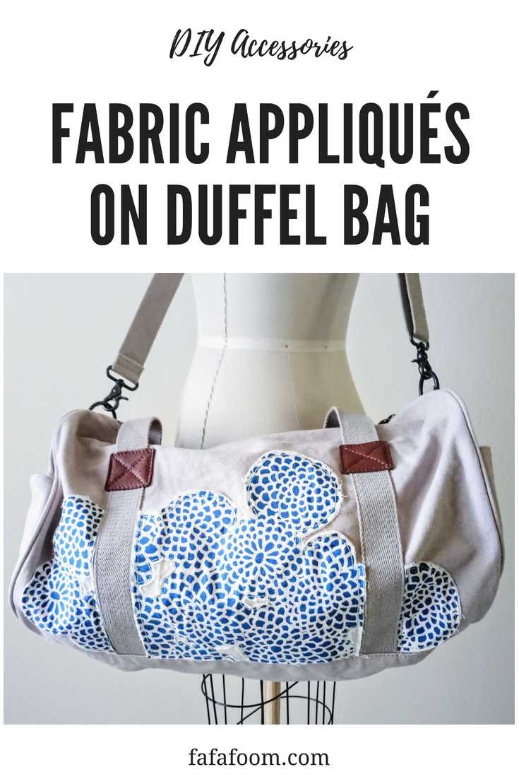 Duffel Bag Personalization with Fabric Appliqués - DIY Fashion Accessories