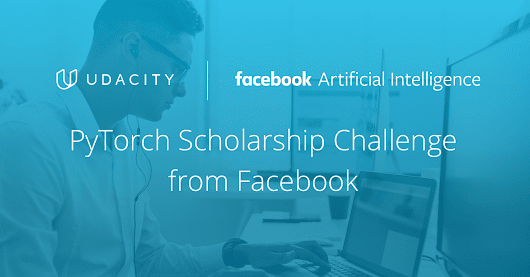 Introducing the PyTorch Scholarship Challenge from Facebook | Udacity