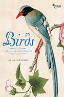 Birds: The Art of Ornithology by Jonathan Elphick (2005)