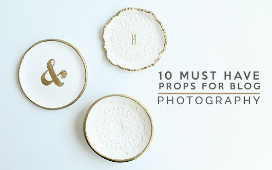 10 Must Have Blog Photography Props - Life-n-Reflection