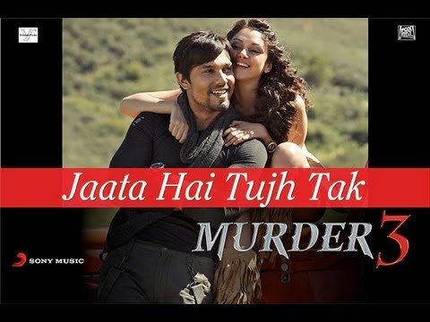 Jaata Hai Tujh Tak Full Video Song - Murder 3