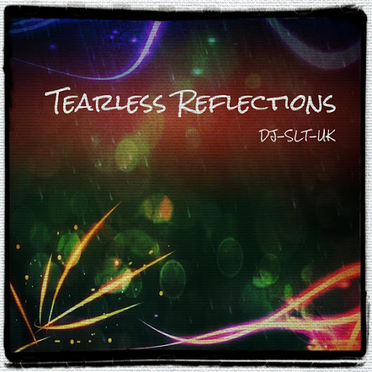 Tearless Reflections