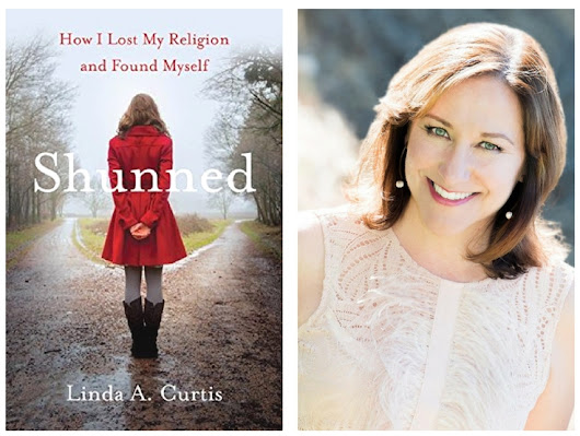 Shunned: How I Lost my Religion and Found Myself by Linda A. Curtis @shewritespress