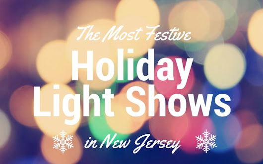 Where to See the Best Christmas Light Displays in NJ | 2016 | FunNewJersey Blog