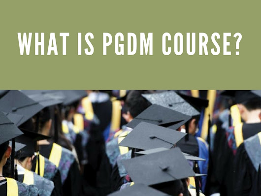 What is PGDM Course?