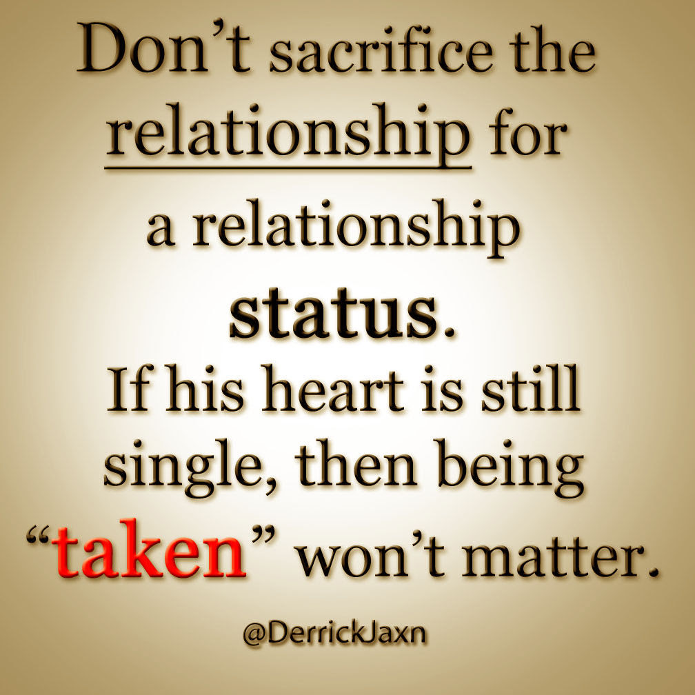 Don t Sacrifice The Relationship For A Relationship Status