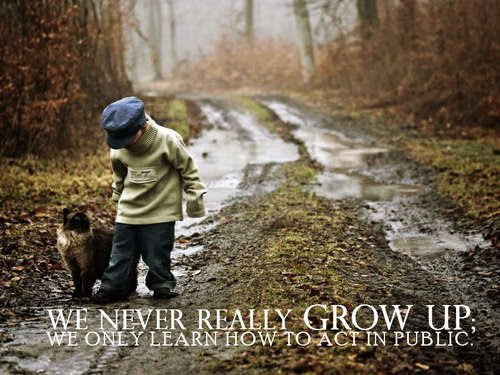 We Never Really Grow Up Quote Picture