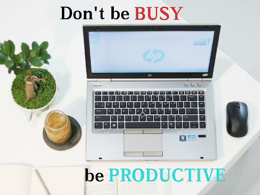 Quote – Don't just be busy, be productive