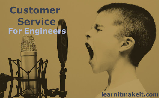 Customer Service for Engineers - Learn what they do and why