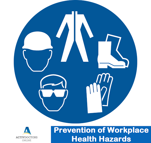 Prevention of Workplace Health Hazards – Activ Doctors Online India