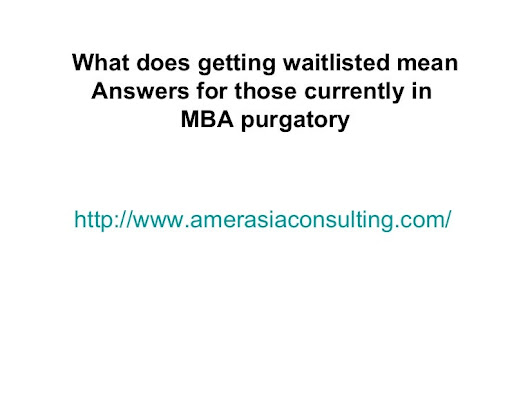 What does getting waitlisted mean answers for those currently in mb...