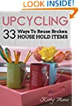 Upcycling: 33 Ways To Reuse Broken Ho...