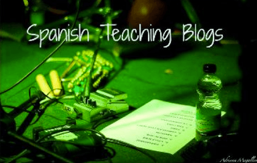 Spanish Teaching Blogs You Can't Miss - Spanish4Teachers.org
