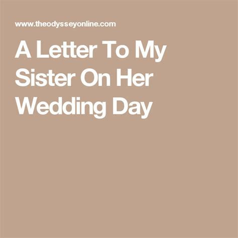 A Letter To My Sister On Her Wedding Day   Wedding
