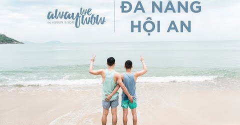 Away We Wow | Đà Nẵng, Hội An