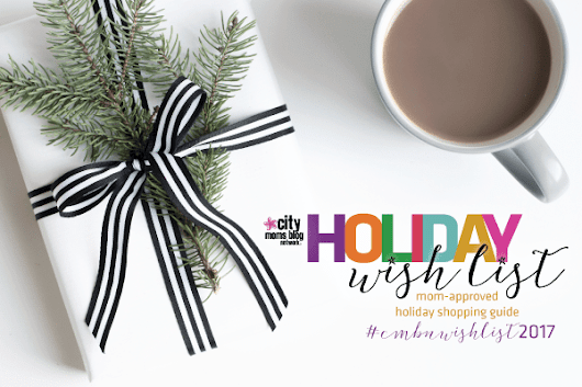 City Moms Blog Network Holiday Wish List 2017