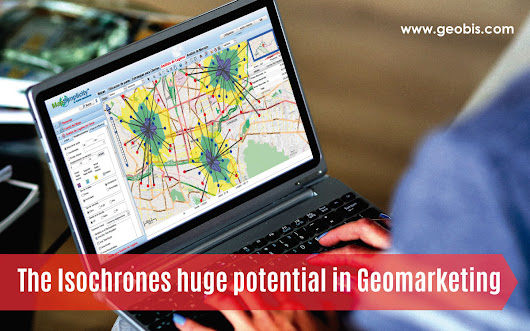 The Isochrones huge potential in Geomarketing - Geobis International
