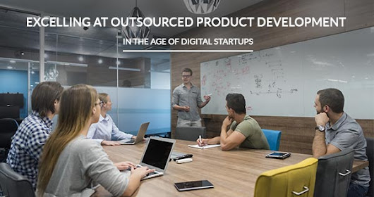 Excelling at Outsourced Product Development in the Age of Digital Startups