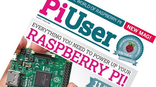 Raspberry Pi enthusiasts rejoice! Pi User magazine launches