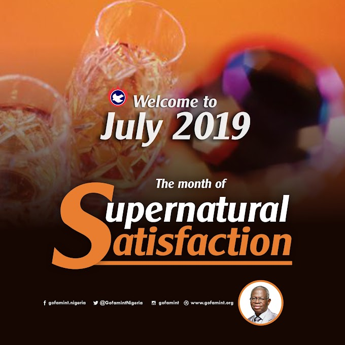 GOFAMINT PROPHETIC DECLARATION FOR THE MONTH OF JULY 2019