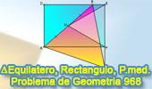 Problema de Geometría 968 (English ESL): Triangulo Equilátero, Rectángulo, Punto Medio