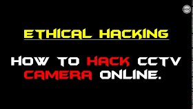 How to hack CCTV DVR, NVR, IP Camera?