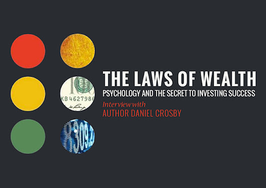Book Review: The Laws of Wealth: Psychology and The Secret to Investing Success by Dr Daniel Crosby