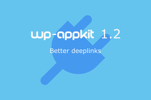 WP-AppKit 1.2: Better Deeplinks