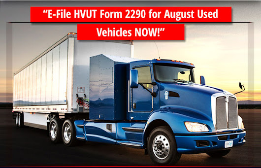 E-file Form 2290 for August First used Vehicles!